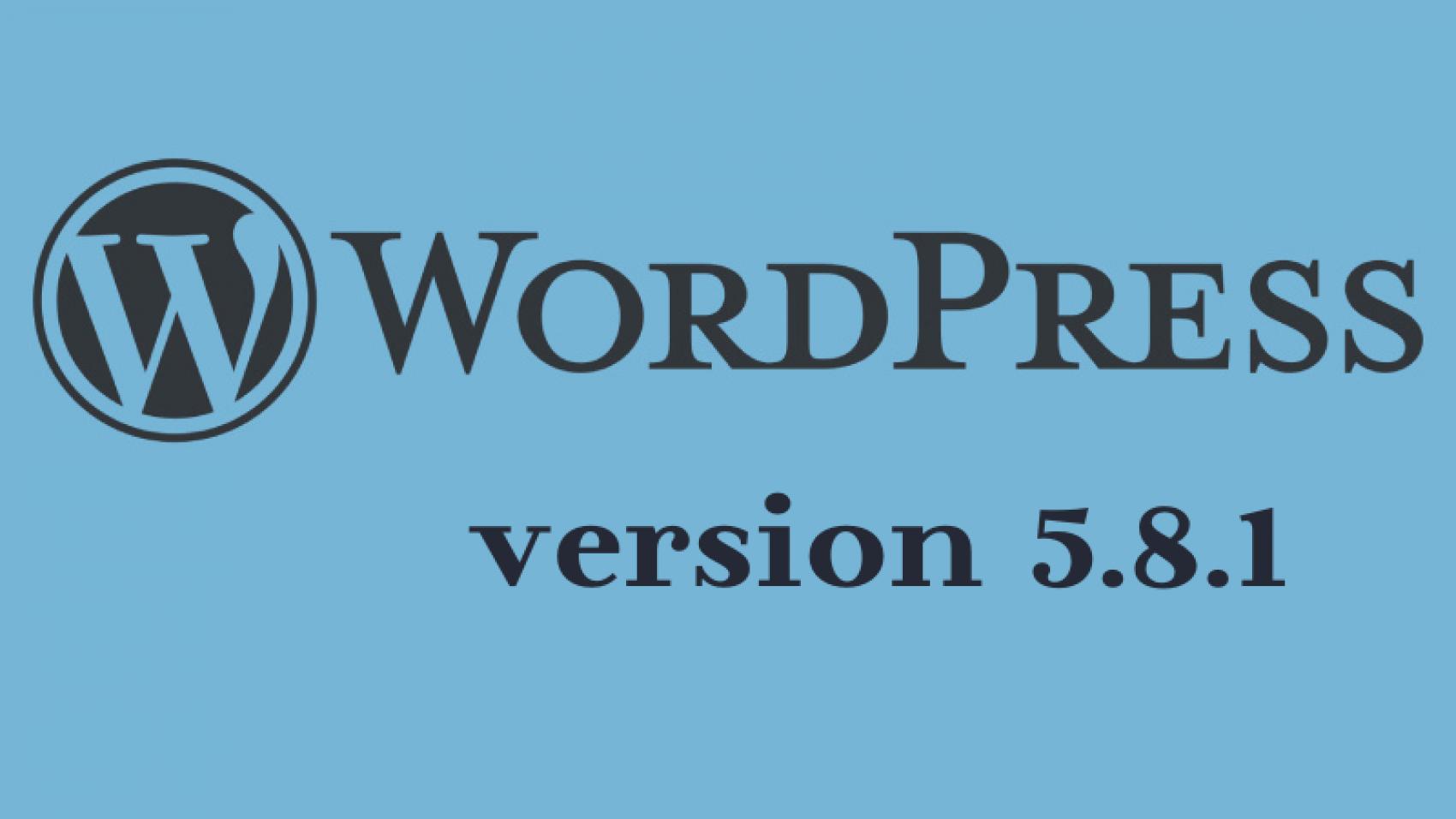 WordPress обновился до версии 5.8.1: исправлены три уязвимости