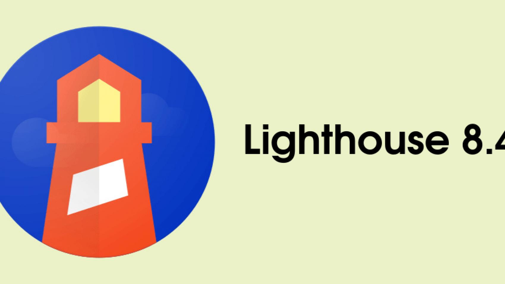 Google выпустил Lighthouse 8.4: что нового?